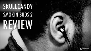 SkullCandy Smokin buds 2 wireless bluetooth earphones review