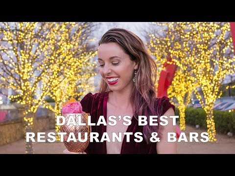 Best Restaurants & Bars of Dallas, Texas