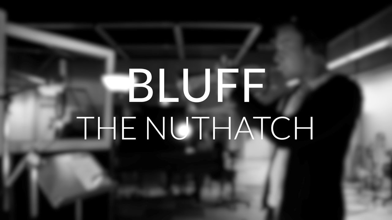 BLUFF - The Nuthatch (Bauer Studios 2020)