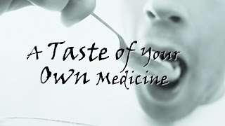 A Taste of Your Own Medicine - Powerful Reminder