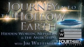 Journey into the Hollow Earth: Hidden Worlds, Nephilim & the Antichrist with Jim Wilhelmsen