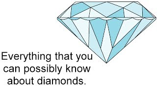 Everything that You Can Possibly Know About Diamonds