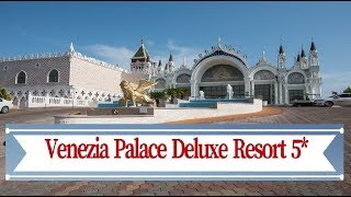 Overview  hotel:  VENEZIA PALACE DELUXE RESORT 5*  (Kundu Antalya)