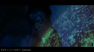 ☽‡☾ R E P - L ^ K N T – Cold Sun [2021]