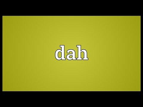 Dah Meaning