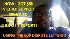 609 Dispute Letter, Is How I Got $8,000 In CHILD SUPPORT Removed From, ALL 3 Credit Reports