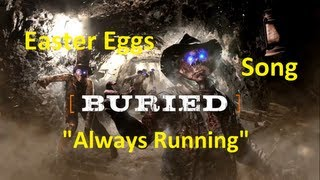 "Call of Duty: Black Ops 2 Easter Egg Song (Buried) ""Always Running"" (Download link)"