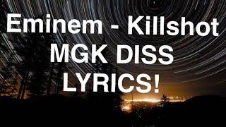 KILLSHOT LYRICS Eminem MGK Diss KILLSHOT LYRICS! (KILLSHOT LYRICS)