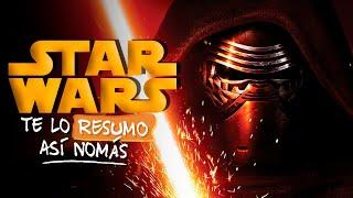 Star Wars, El Despertar de La Fuerza | Te Lo Resumo Así Nomás#141