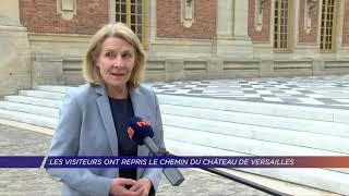 Yvelines | Premier bilan de la réouverture du château de Versailles