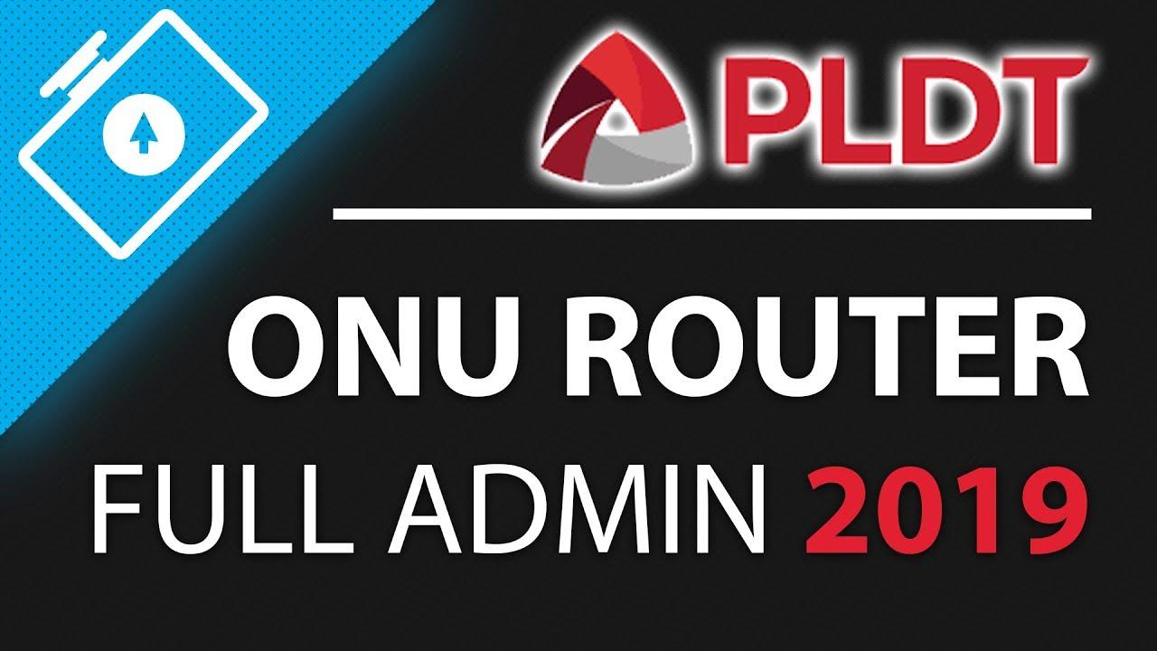 PLDT Onu Router Modem Full Admin Access Guide 2019