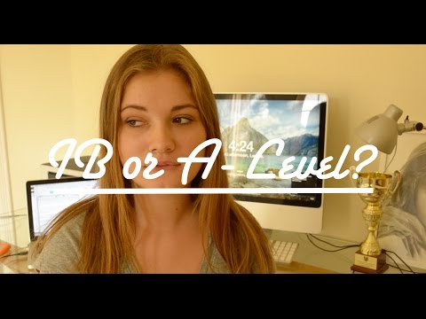 What's better: IB or A-Levels?
