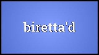 Biretta'd Meaning