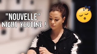"MA ""NOUVELLE\"" NIGHT ROUTINE !"