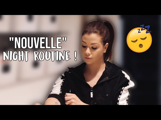 """MA """"NOUVELLE"""" NIGHT ROUTINE !"""