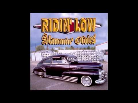 Ridin' Low - Slammin' Oldies'