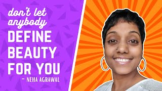 🙋‍♀️  Don't let anybody define beauty for you | Dabung Girl Talk by Neha Agrawal | Inspirational