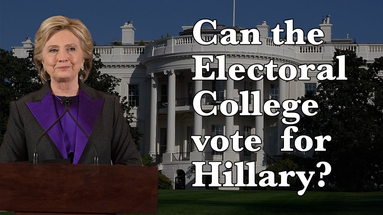 Can the Electoral College vote for Hillary Clinton?