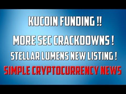 Kucoin Funding !! More SEC Crackdowns & Stellar Lumens News !