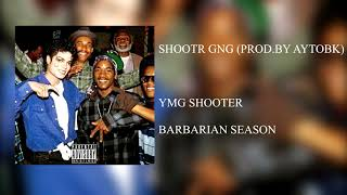 YMG SHOOTER X SHOOTR GNG (PROD. BY AYTOBK) (OFFICIAL AUDIO)