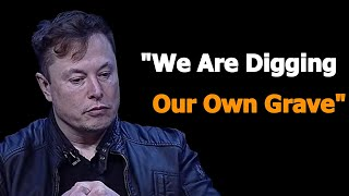 Elon Musk - My Final Warning