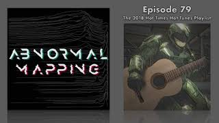 Download Video Abnormal Mapping 79: The 2018 Hot Times Hot Tunes Playlist MP3 3GP MP4