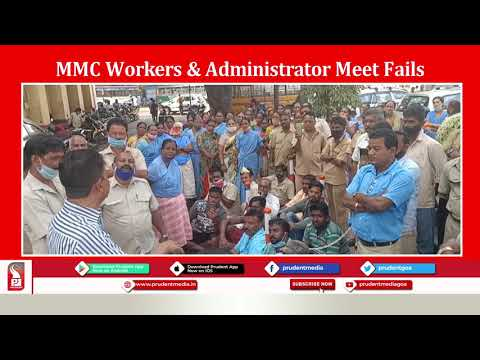 MORMUGAO MUNICIPALITY WORKERS TO CONTINUE THEIR STRIKE AFTER MEETING WITH ADMINISTRATOR FAILS