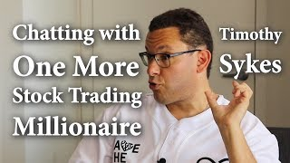 Chatting with One More Stock Trading Millionaire (Timothy Sykes)