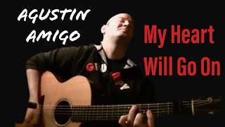 "Agustin Amigo - ""My Heart Will Go On"" (Titanic Theme Song) - Solo Acoustic Guitar"