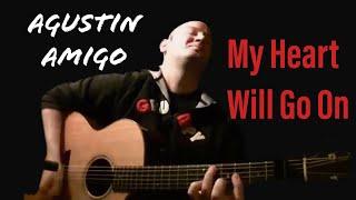 "Agustin Amigo - ""My Heart Will Go On"" (Titanic Theme Song) - Solo Acoustic Guitar"