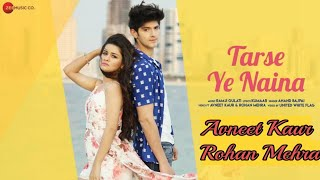 Tarse Ye Naina Avneet Kaur & Rohan Mehra  Zee Music Company Original