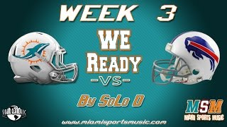 Miami Dolphins Vs Buffalo Bills #Week3 Song by SoLo D #WeReady