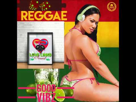 Download New Reggae Mix Oct 2018 Love Links Music Vl8 Rygin