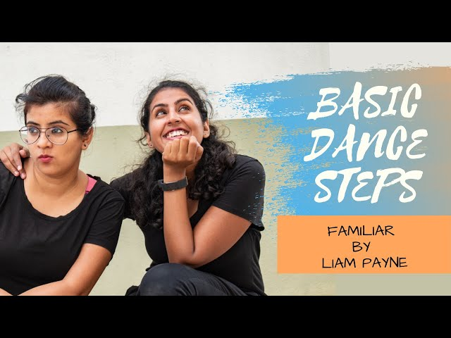 Basic Dance Steps | Familiar by Liam Payne | Dance Collab with Ankita
