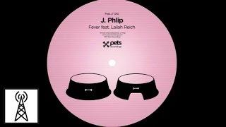 PETS010: J. Phlip (Fever EP) - Fever feat. Lailah Reich (Original Mix)