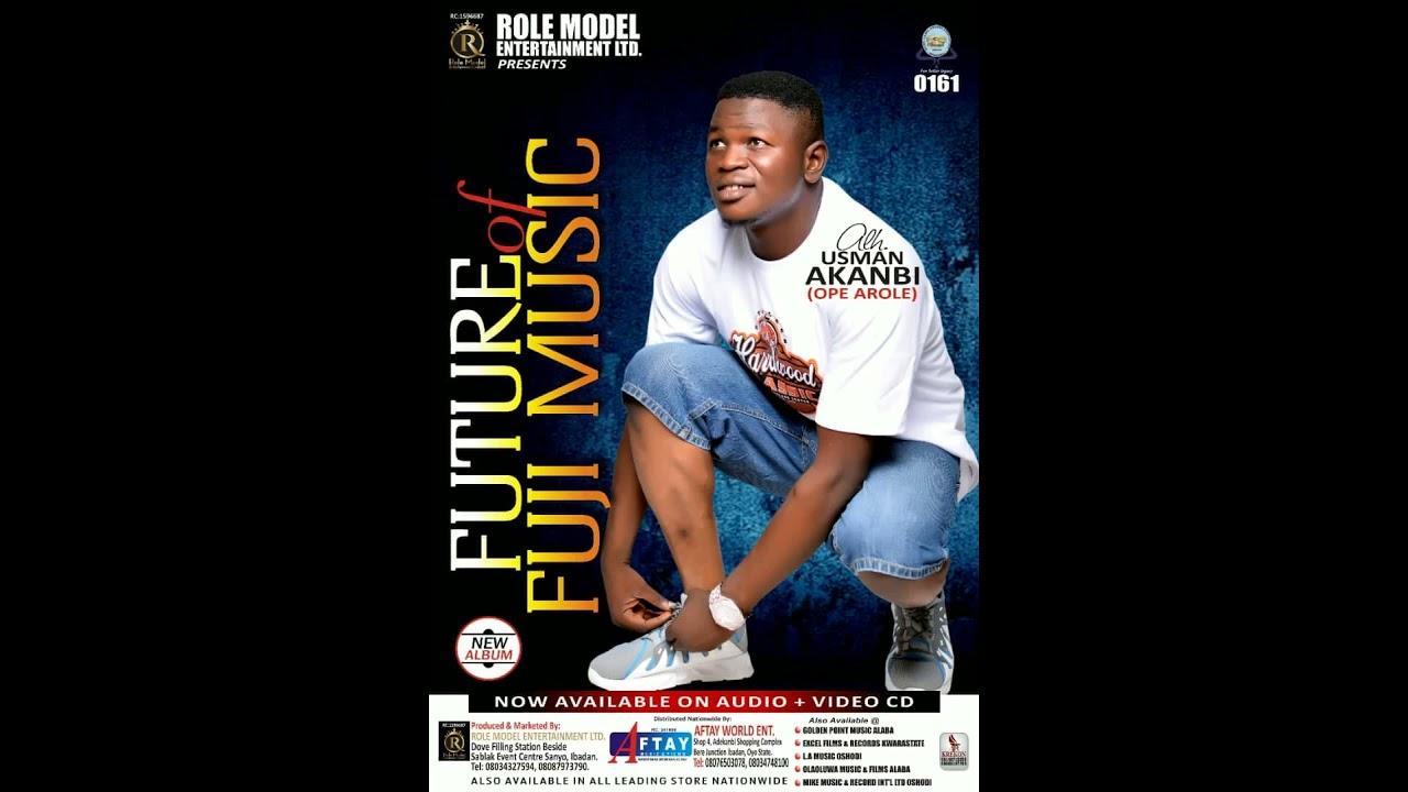 Download FUTURE OF FUJI MUSIC 01 Future of Fuji Music (AUDIO) by Alh. Usman Akanbi (Ope Arole)
