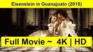 Eisenstein in Guanajuato Full Length