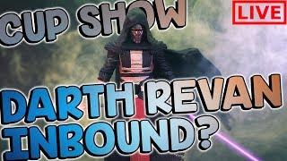 Darth Revan Inbound??   CUP SHOW Ep. 14   Star Wars Galaxy of Heroes