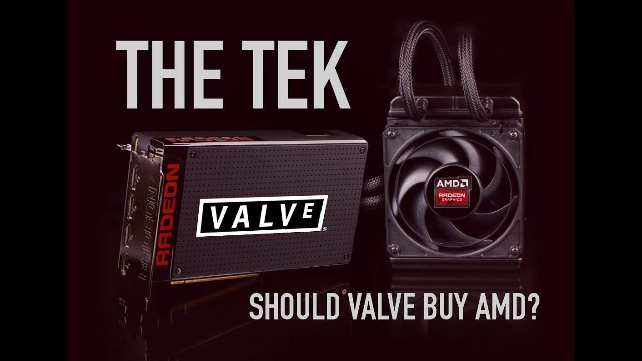 The Tek 0188: Valve Should Buy AMD