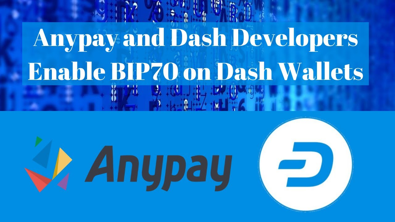 Anypay and Dash Developers Enable BIP70 on Dash Wallets
