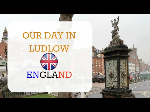 A DAY IN LUDLOW ENGLAND!