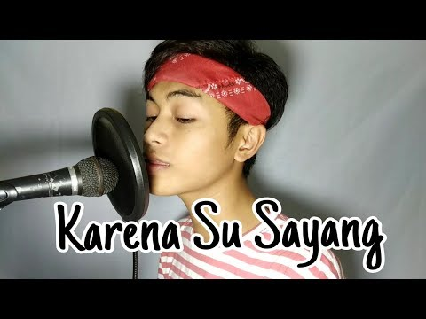 Karna Su Sayang - ( Cover by Dodo Zakaria )