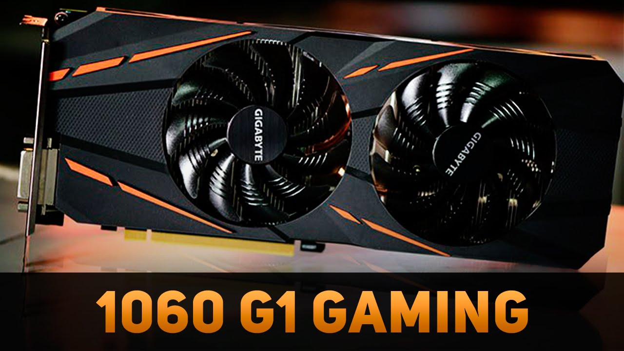 Gigabyte Gtx 1060 G1 Gaming Youtube Geforce