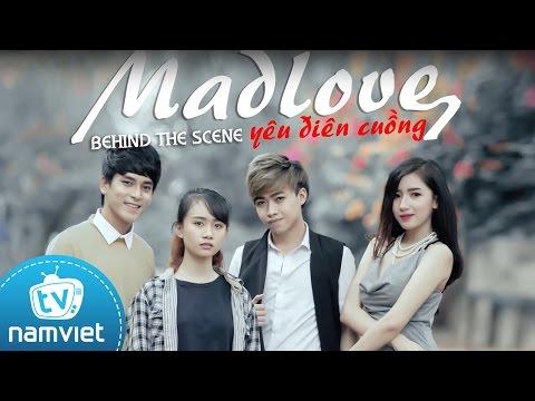 BEHIND THE SCENE Phim SitCom - Yêu Điên Cuồng (MAD LOVE)