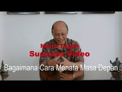 Cara Menata Masa Depan - Mario Teguh Success Video