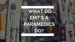 What is a EMT? What is a Paramedic?