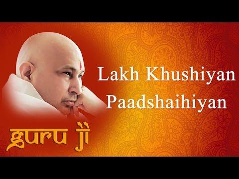 Lakh Khushiyan Paadshaihiyan || Guruji Bhajans || Guruji World of Blessings