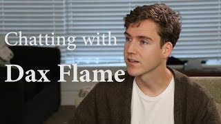 Chatting with Dax Flame
