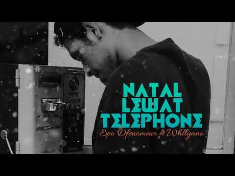 NATAL LEWAT TELEPHONE (EPO DFENOMENO FT WHLLYANO)