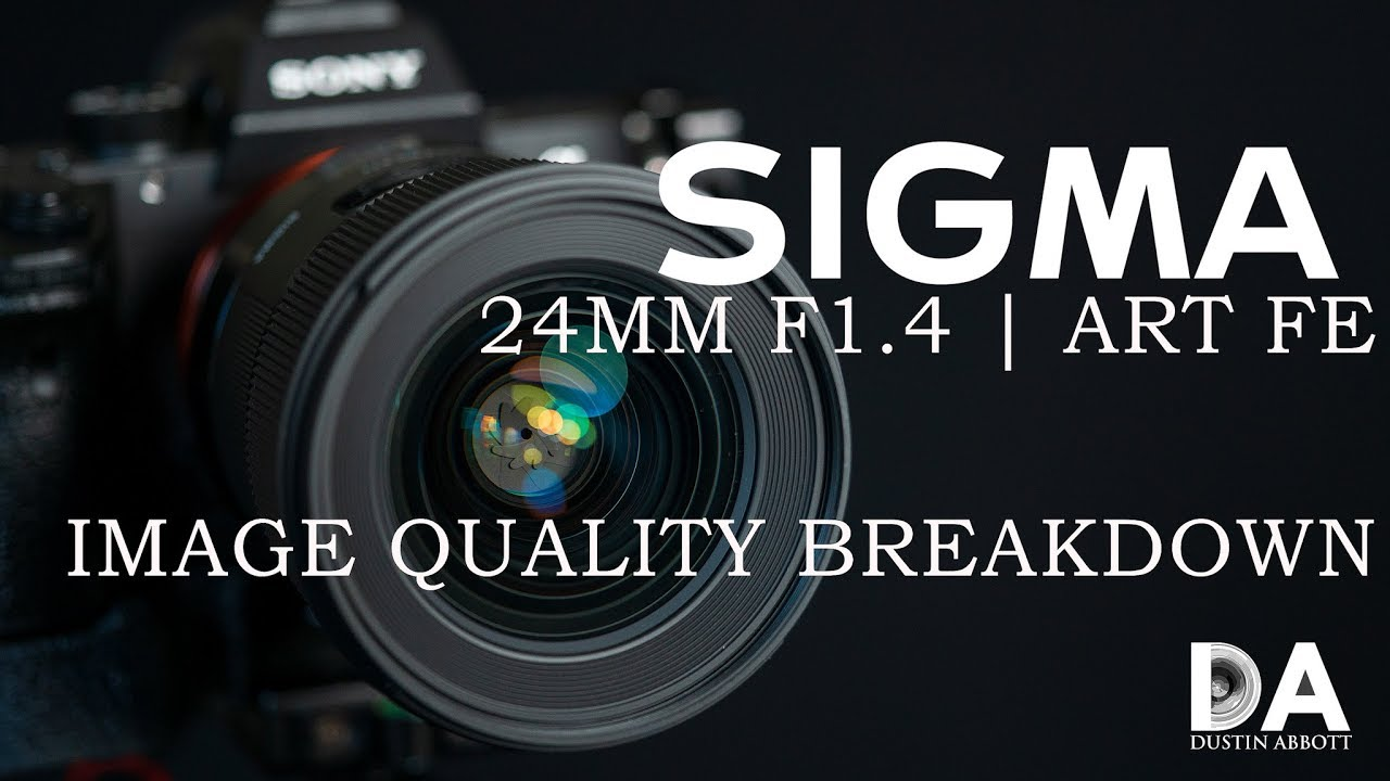 Sigma 24mm F14 Art Iq Breakdown On Sony Fe 4k Youtube Camera Lens Parts Diagram Nikon Related Keywords